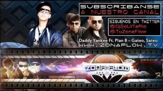 Daddy Yankee Ft. Plan B - Gateo, Sateo (Official Original)