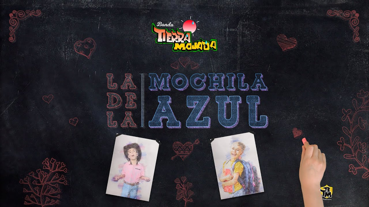 La de la mochila azul - Letra (Lyrics) - Banda Tierra Mojada