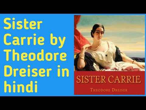 Sister Carrie (summary In Hindi) || Theodore Dreiser || MEG-11 ||American Novel ||