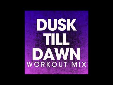 Dusk Till Dawn (Workout Remix)