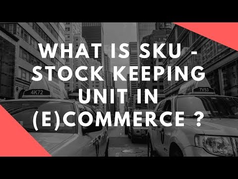 What is SKU - Stock Keeping Unit in (E)Commerce ?