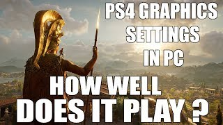 Playing Assassins Creed Odyssey in PS4 Graphics Settings in PC