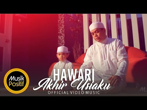 Hawari - Akhir Usiaku (Official Video Music)