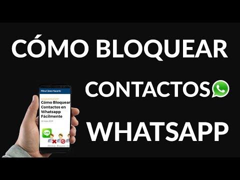 ¿Cómo Bloquear Contactos en Whatsapp Fácilmente?