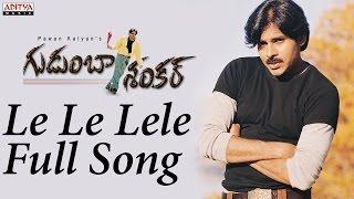 Le Le Lele Full Song ll Gudumba Shankar ll Pawan Kalyan, Meera Jasmine