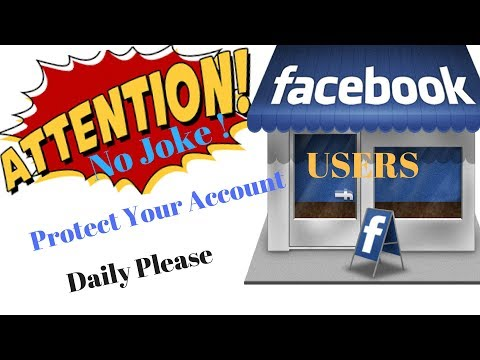 Attention All Facebook Users Protect Your Account Daily