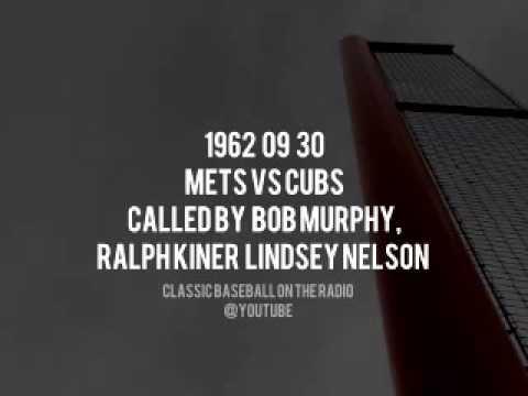 1962 09 30 Mets vs Cubs Last Day of the Regular Season Kiner Murphy Nelson