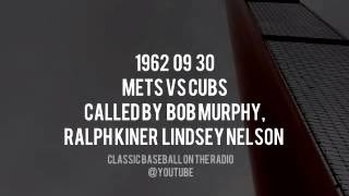1962 09 30 Mets vs Cubs Last Day of the Regular Season Kiner Murphy Nelson