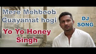 Mere mehboob qayamat hogi Remix By DJ SAGAR STAR Singer Yo yo honey singh