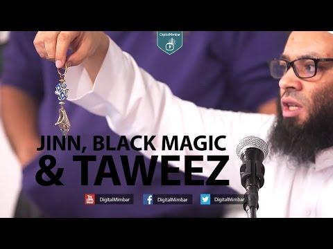 Jinn, Black Magic & Taweez - Abu Nadeer - TaweezProject com