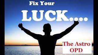 नसीब /क़िस्मत  कैसे ठीक  करें , How to fix luck ? The Astro OPD 20 c