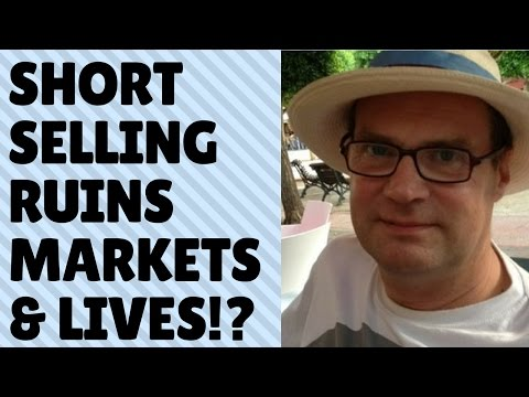 The Argument: Short Selling ruins Markets and Lives