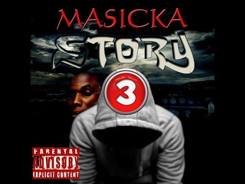 Masicka - Story Part 3 (COMING SOON)