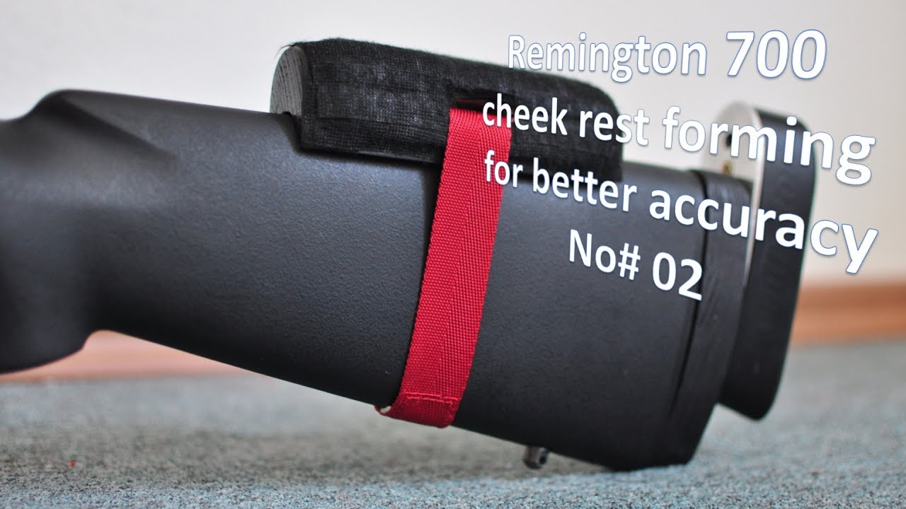 Remington 700 cheek rest forming for better accuracy - 03