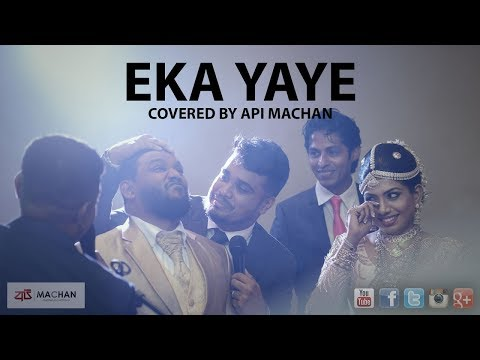 Eka Yaye - Covered by Api Machan