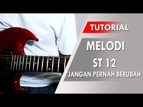 ST12 - Jangan Pernah Berubah | Belajar Melodi Gitar