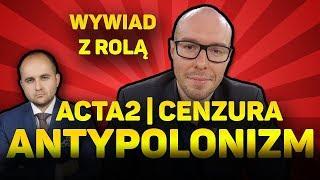 """Czym jest """"ANTYPOLONIZM""""    ACTA2    Cenzura na YouTube! Wywiad z Marcinem Rolą"""