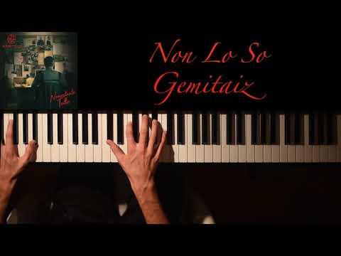 Chords For Non Lo So Gemitaiz Piano Cover