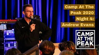 Camp 2020   Night 4   Andrew Evans