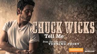 Chuck Wicks - Tell Me (Official Audio Track)
