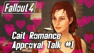 Fallout 4 - Cait Romance - Approval Talk #1