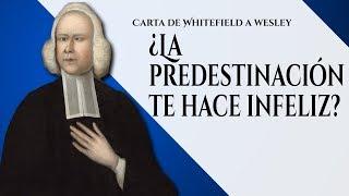 2 - La doctrina de la predestinación detiene la felicidad - Carta de Whitefield a Wesley - Español