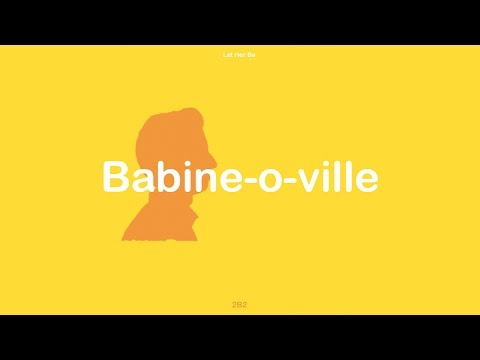 Let Her Be - Babine-o-ville [audio]