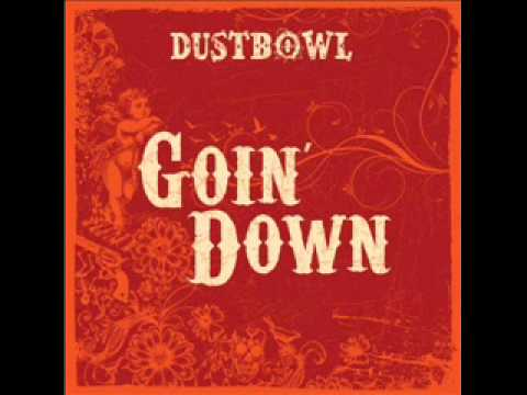 Dustbowl - Death Don't Have No Mercy In This Land (Goin' Down)