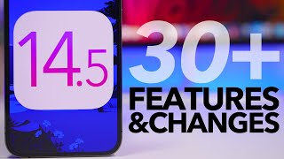 iOS 14.5 - 30 NEW Features & Changes !