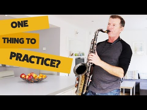 What is the One Thing to practice on saxophone?