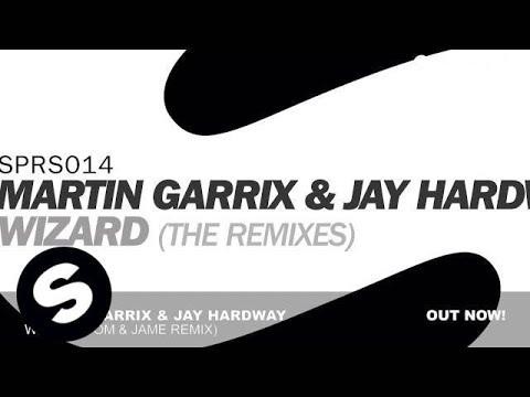 Martin Garrix & Jay Hardway - Wizard (Tom & Jame Remix)