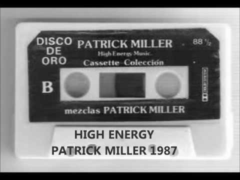 HIGH ENERGY SEÑOR PATRICK MILLER AÑO 1987.wmv
