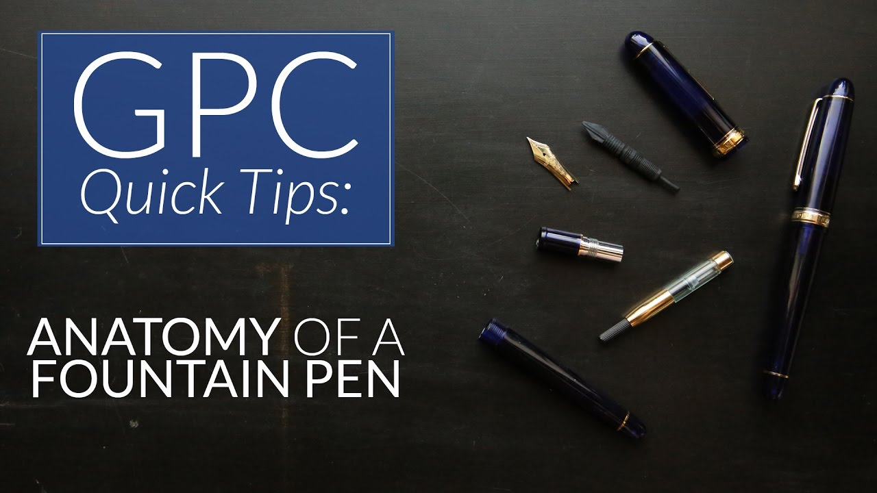 Anatomy of a Fountain Pen - GPC Quick Tips - YouTube