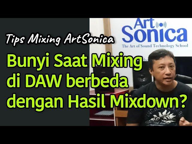 Bunyi Saat Mixing di DAW vs Hasil Mixdown Koq Beda? #TipsMixingArtSonica