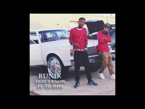 Runik - Don't Know Ft. (Tje Mike )