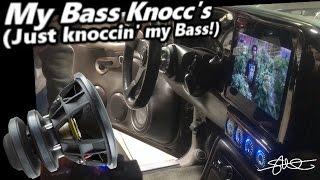 My Bass KNOCC's (Just Knoccin' my BASS!)