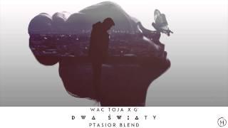 WAC TOJA - DWA ŚWiATY X G