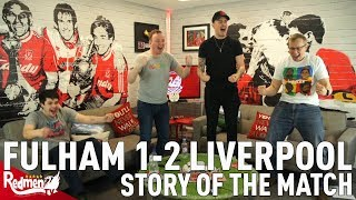 Fulham v Liverpool 1-2 | Story of the Match