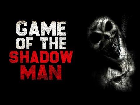 """Game of the Shadow Man"" Creepypasta |"