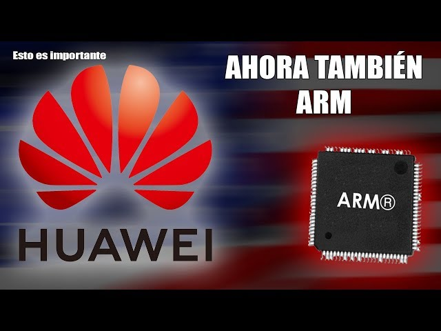 HUAWEI ahora ARM se une al Bloqueo de EE.UU ⛔⛔ EXPLICADO