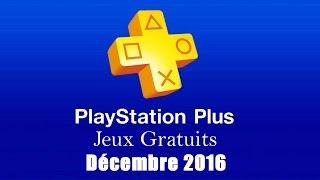 PlayStation Plus : Les Jeux Gratuits de Décembre 2016