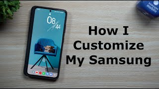 How I Customized My Samsung