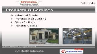 Prefabricated Building And Industrial Sheds By Steel Shedders, New Delhi