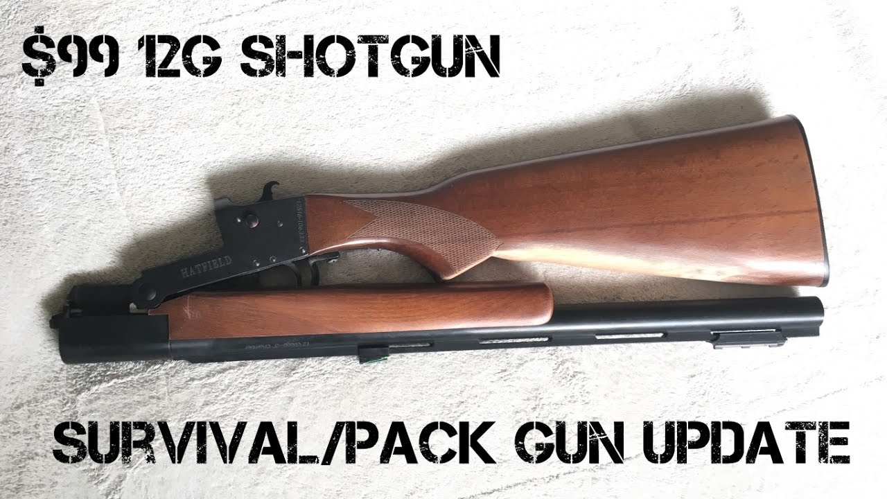 99 hatfield shotgun survival camp gun update youtube