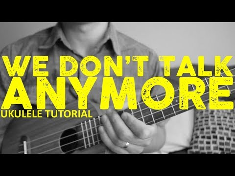 We Don't Talk Anymore - Charlie Puth (EASY Ukulele Tutorial) - Chords - How To Play