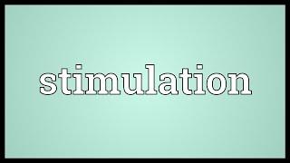 Stimulation Meaning