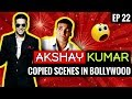 Bollywood Copied Scenes Akshay Kumar Special Hollywood Rip offs Part 01 EP 22