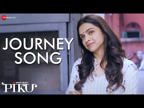 Journey Song from Piku movie by Anupam Roy.