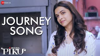 Journey Video Song | Piku (2015)