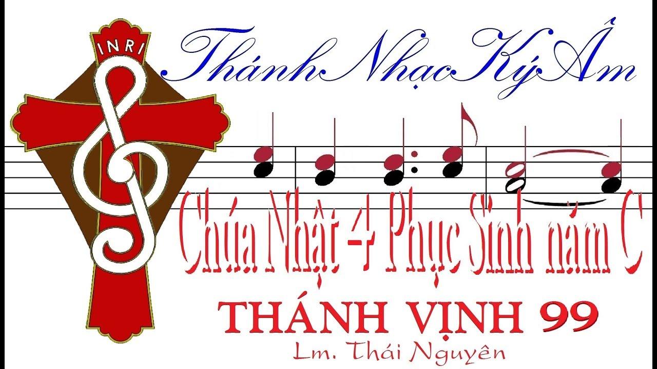 CHÚA NHẬT 4 PHỤC SINH NĂM C THÁNH VỊNH 99 Lm Thái Nguyên [Thánh Nhạc Ký Âm] TnkaCPS4tn